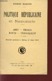 Politique Republicaine Et Nationale / Armee - Finances - Marine - Enseignement / Discoursz Prononce A Belley Le 5 Avril 1914. - Couverture - Format classique