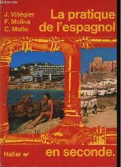 La Pratique De L'Espagnol En Seconde - Couverture - Format classique