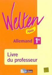 WELTEN NEU ; allemand ; 1ère ; livre du professeur (édition 2007) - Intérieur - Format classique