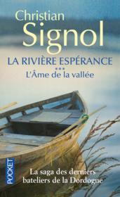 La rivière espérance t.3 ; l'âme de la vallée - Couverture - Format classique