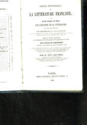 Précis méthodique de la littérature française sivi d'un coup d'oeil sur l'histoire de la littérature ancienne et moderne, sur l'histoire de la langue française et sur les prncipaux éctivains qui l'ont illustré dans tous les genres - Couverture - Format classique