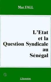 L'état et la question syndicale au Sénégal - Couverture - Format classique