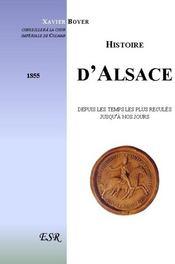 Histoire D'Alsace ; Depuis Les Temps Les Plus Recules Jusqu'A Nos Jours - Couverture - Format classique