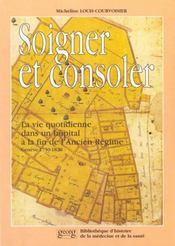 Soigner et consoler. la vie quotidienne dans un hopital a la fin de l 'ancien regime (geneve, 1750-1 - Intérieur - Format classique