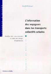 L'information des voyageurs dans les transports collectifs urbains ; analyse des conventions et cahiers - Couverture - Format classique
