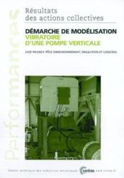 Demarche de modelisation vibratoire d'une pompe verticale ; performances resultats des actions collectives - Couverture - Format classique