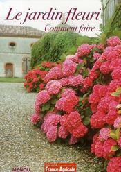 Le jardin fleuri ; comment faire... - Intérieur - Format classique