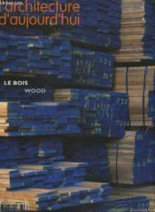 Revue L'Architecture D'Aujourd'Hui N.347 ; Le Bois - Couverture - Format classique