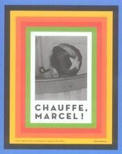 Chauffe, marcel ! - Intérieur - Format classique