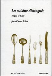 La cuisine distinguée ; toqué le chef - Couverture - Format classique