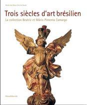 Trois Siecles D'Art Bresilien - Intérieur - Format classique