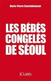 Les bébés congelés de Séoul - Couverture - Format classique
