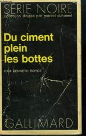 Du Ciment Plein Les Bottes. Collection : Serie Noire N° 1460 - Couverture - Format classique