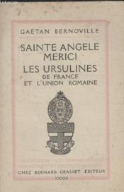 Sainte Angele Merici. Les Ursulines De France Et Lunion Romaine. - Couverture - Format classique