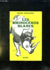Les Rhinoceros Blancs. - Couverture - Format classique