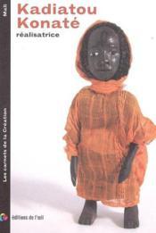 Kadiatou konate cineaste (carnets de la creastion) - Couverture - Format classique