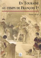 En Touraine au temps de François Ier - Couverture - Format classique