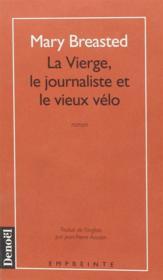 La vierge, le journaliste et le vieux velo - Couverture - Format classique