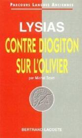 Lysias:Contre Diogiton-Sur L'Olivier-Parcours Langues Anciennes - Couverture - Format classique