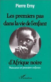 Les premiers pas dans la vie de l'enfant d'Afrique noire - Intérieur - Format classique