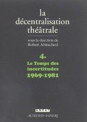 La decentralisation theatrale v4 - le temps des incertitudes 1969-1981 - Intérieur - Format classique