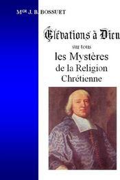 Elevations A Dieu Sur Tous Les Mysteres De La Religion Chretienne - Couverture - Format classique