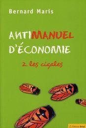 Antimanuel d'économie t.2 ; les cigales - Intérieur - Format classique