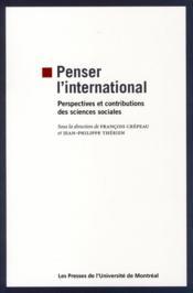 Penser l'international ; perspectives et contributions des sciences sociales - Couverture - Format classique