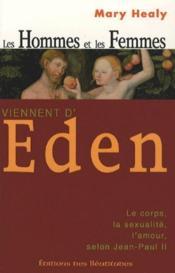 Les hommes et les femmes viennent d'Eden ; le corps, la sexualité, l'amour, selon Jean-Paul II - Couverture - Format classique