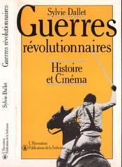 Guerres Revolutionnaires Histoire Et Cinema - Couverture - Format classique