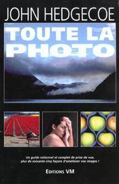 Toute La Photo. Un Guide Rationnel Et Complet De Prise De Vue - Intérieur - Format classique