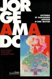 Jorge Amado ; lectures et dialogues autour d'une oeuvre - Couverture - Format classique