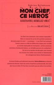 Mon chef, ce héros ; assistantes, rebellez-vous ! - 4ème de couverture - Format classique