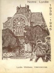 Notre lycée 1939 -1945 - Couverture - Format classique