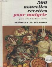 500 Nouvelles Recettes Pour Maigrir Par La Methode Des Basses Calories. - Couverture - Format classique