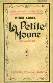 La Petite Moune. Collection Jeunes Femmes Et Jeunes Filles N° 17. - Couverture - Format classique