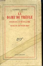 La Dame De Trefle Suivie De Pauline Ou L'Ecume De La Mer Et De Le Bal Du Lieutenant Helt. - Couverture - Format classique