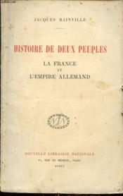 Histoire De Deux Peuples : La France Et L Empire Allemand - Couverture - Format classique