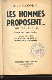 Les Hommes Proposent... Pieces En Trois Actes - Couverture - Format classique