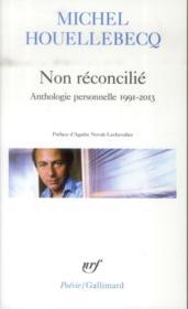 Non reconcilié ; anthologie personnelle 1991-2013 - Couverture - Format classique
