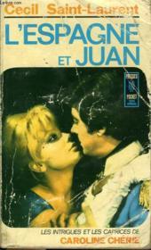 Le Fils De Caroline Cherie - Tome 1 L'Espagne Et Juan - Couverture - Format classique