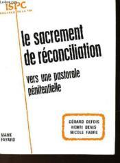 Le Sacrement De Reconciliation Vers Une Pastorale Penitentielle - Couverture - Format classique