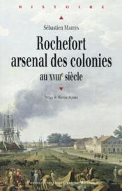 Rochefort arsenal des colonies - Couverture - Format classique