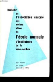 BULLETIN DE L'ASSOCIATION AMICALE DES ANCIENS ELEVES DE L'ECOLE NORMALE D'INSTITUTEURS DE LA SEINE MARITIME N°435 85E ANNEE DECEMBRE 1974 - Chronique d'écologie - littérature - enfances - un amicaliste exemplaire - des nouvelles de nos amis etc. - Couverture - Format classique