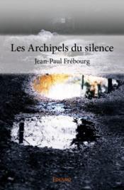 Les archipels du silence - Couverture - Format classique