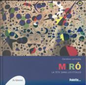 Miró, la tête dans les étoiles - Couverture - Format classique