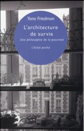 L'architecture de survie ; une philosophie de la pauvreté - Couverture - Format classique