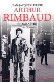 Rimbaud ; biographie - Couverture - Format classique