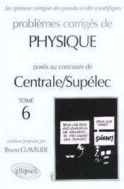 Problemes Corriges De Physique Centrale/Supelec Tome 6 2000-2001 Mp-Pc-Psi-Tsi - Intérieur - Format classique