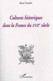 Cultures historiques dans la France du XVII siècle - Couverture - Format classique